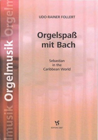 Orgelspaß mit Bach - Sebastian in the Caribbean World