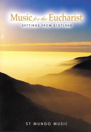 Music for the Eucharist - Settings from Scotland