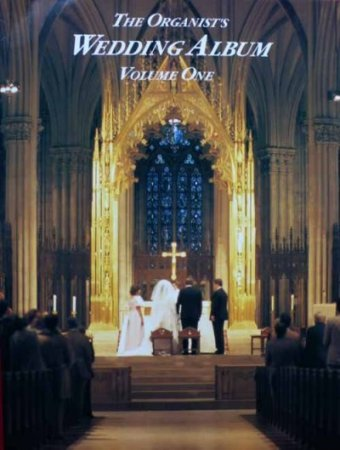 The Organist's Wedding Album Vol 1 - Orgel Noten zu Trauung & Hochzeit