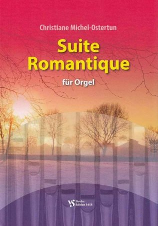 Suite Romantique für Orgel - Christiane Michel-Ostertun