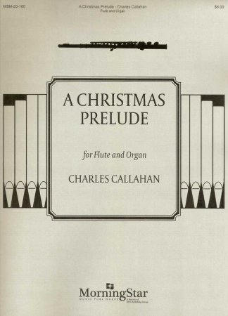 A Christmas Prelude - for Flute and Organ - Charles Callahan