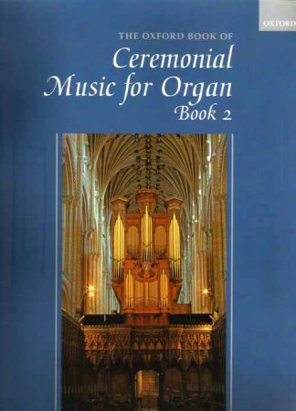 Ceremonial Music for Organ Book 2