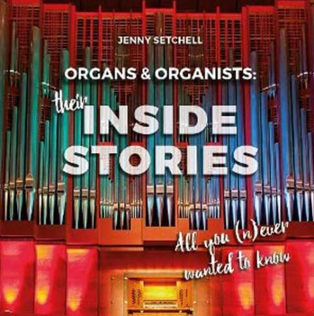 Organs and Organists - Their inside stories