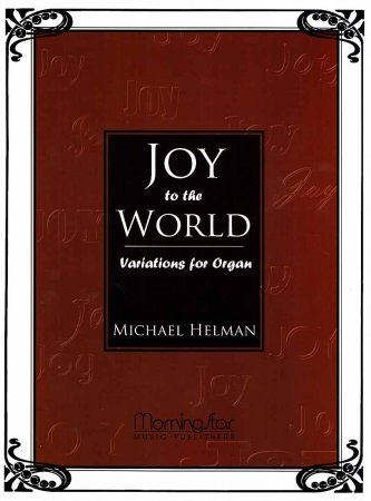 Joy to the World - Variations for Organ