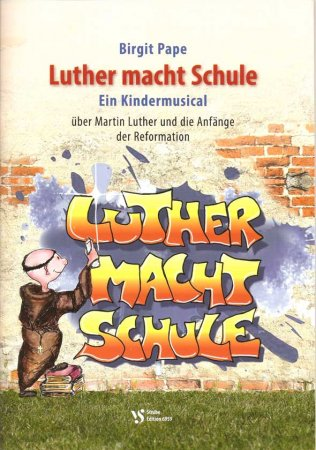 Luther macht Schule - Kindermusical