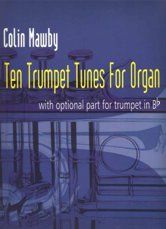 Ten trumpet tunes for Organ with optional trumpet